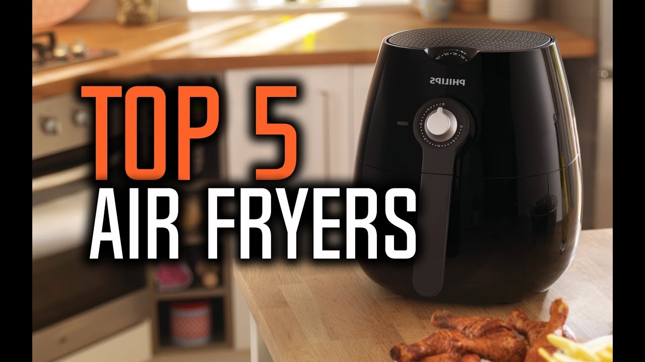Best Air Fryers in 2018 - Which Is The Best Air Fryer