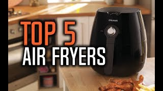 Best Air Fryers in 2018 - Which Is The Best Air Fryer?
