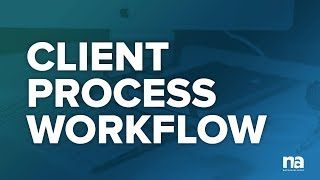 The Client Process Workflow