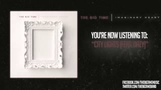 The Big Time - City Lights (feat. Dazy)