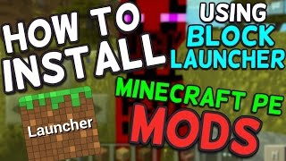 How to Install Minecraft PE Mods using Block Launcher! [1.1+]