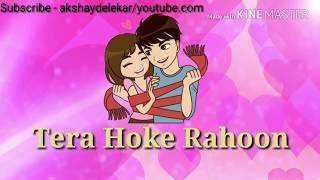Tera hoke rahoon whatsapp status Video | Behen Hogi Teri
