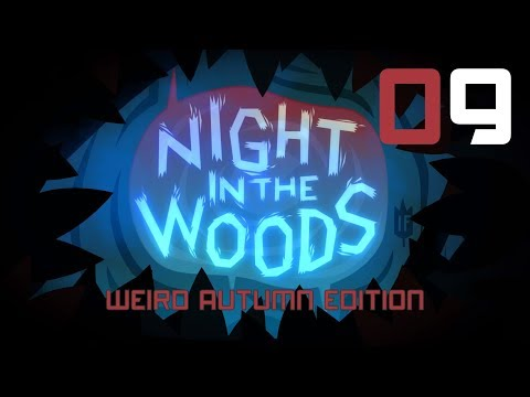 Ghost Sightings | Night In The Woods: Weird Autumn #9 (Let's Play / PC Gameplay)
