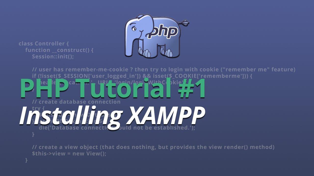 PHP Tutorial - #1 - Installing XAMPP