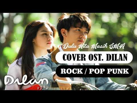 OST. Dilan 1990 - Dulu Kita Masih SMA ( cover rock / pop punk }