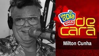 Milton Cunha De Cara na FM O Dia