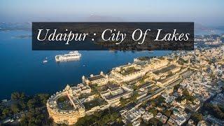 City of Lakes Udaipur : Aerial Video in 4K