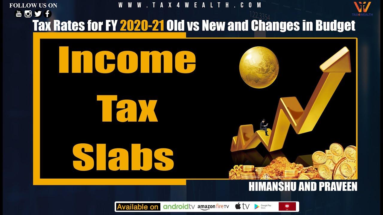 Income Tax Slabs कितना भुगतान करना पड़ेगा Budget 2020 के तहत | Tax Rates for FY 2020 21 Old vs New