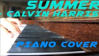 SUMMER - CALVIN HARRIS (PIANO COVER) | CHRIS PRODUCTIONS (HD)