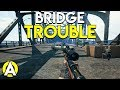 BRIDGE TROUBLE - PUBG
