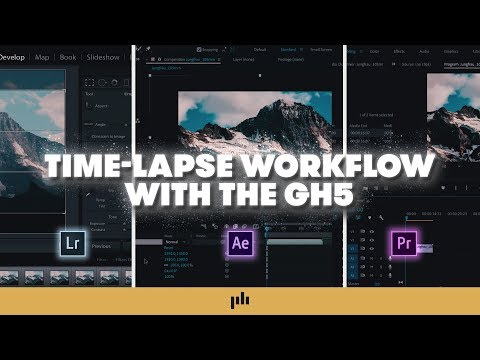 Video Tutorial: Timelapse Workflow for the GH5 — Part 2