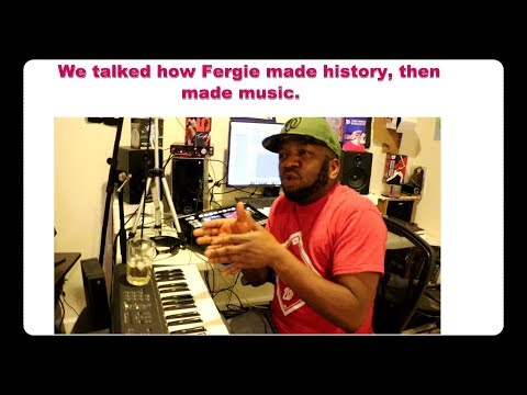 Fergie Made history and, We made a beat on NI Maschine Studio