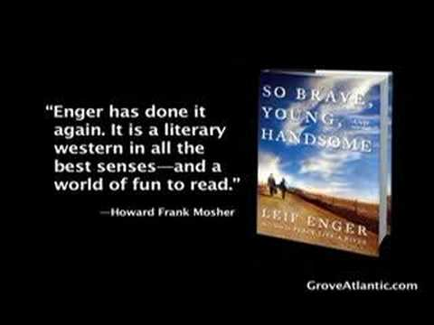 Leif Enger on So Brave, Young and Handsome