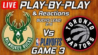 Bucks vs Raptors Game 3 | Live Play-By-Play & Reactions