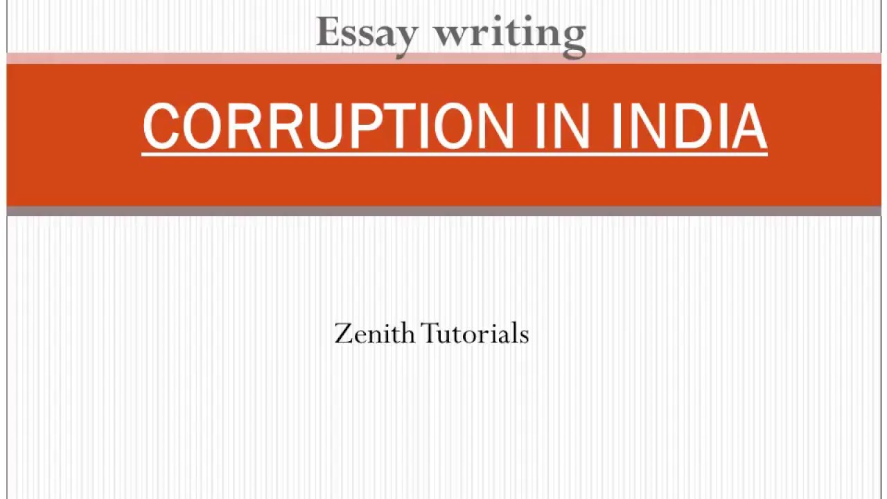 Personal Narrative Essay Examples High School Essay Writing Corruption In India What Is Thesis In Essay also Business Argumentative Essay Topics Essay Writing Corruption In India  Youtube Reflective Essay Thesis