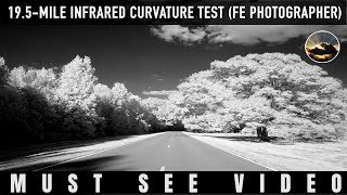 19.5-Mile INFRARED Curvature Test (FE Photographer Mirror) | 𝐅𝐋𝐀𝐓 𝐄𝐀𝐑𝐓𝐇