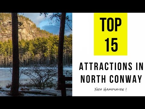 Top 15. Tourist Attractions in North Conway, New Hampshire