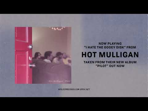 Hot Mulligan - I Hate The Gooey Disk Mp3