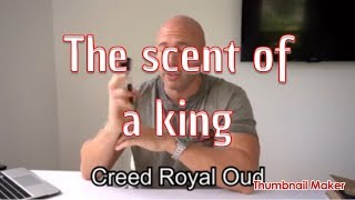 Creed Royal Oud - When you want to smell like a King!