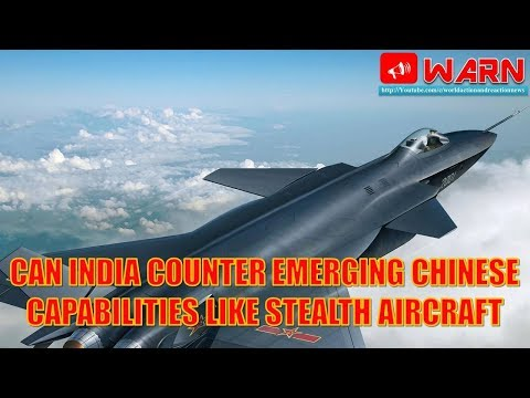 Analysis: Can India Counter Emerging Chinese Capabilities Like Stealth Aircraft
