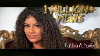 THE GOLDEN MASHUP - RANI DATAI PROD.SLCTBTS (2FCRW OFFICIAL MUSICVIDEO)