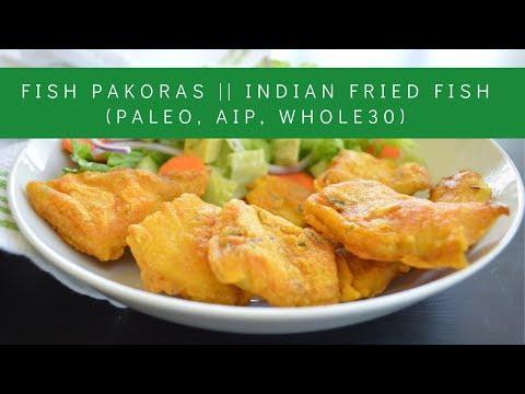 Fish Pakoras || Indian Style Fried Fish (Gluten Free, Paleo, AIP, Whole30)
