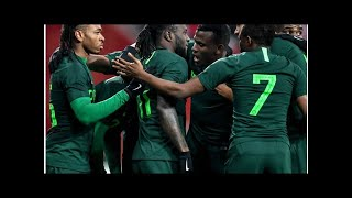 WORLD CUP WATCH: Nigeria temporarily names 30-man squad for Russia 2018