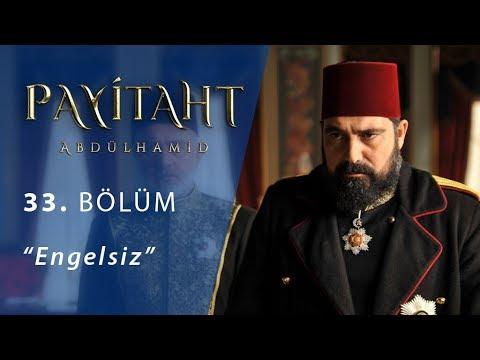 Payitaht 'Abdülhamid' Engelsiz 33.Bölüm