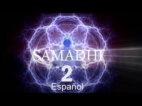Samadhi Parte 2 - (No es lo que piensas) - Español (Spanish)