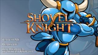 Shovel Knight - Catch Me (The Requiem of Shield Knight Remix)