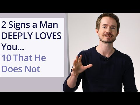 2 Signs A Man DEEPLY LOVES You...10 That He Does Not!