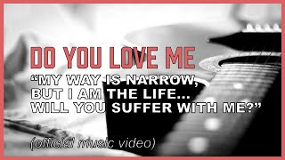 """Follow My lead and lay down your life"" From John 6.  (Hard Thing - music video)"