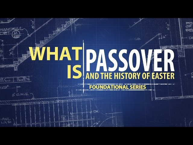 PASSOVER and the History of Easter