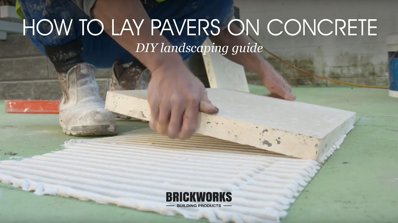 How To Lay Pavers On Concrete Brickworks Diy Landscaping Guide