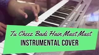 Tu Cheez Badi Hain Mast Mast | Instrumental Cover