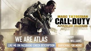 Advanced Warfare Soundtrack: We Are Atlas