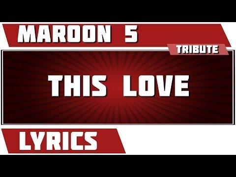 This Love - Maroon 5 Tribute - Lyrics