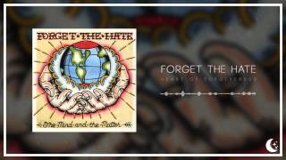 Forget The Hate - Heart Of Forgiveness