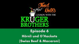 Food Notes - Cooking with the Kruger Brothers Episode 6