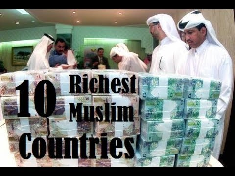 Top 10 Richest Muslim Countries in the world