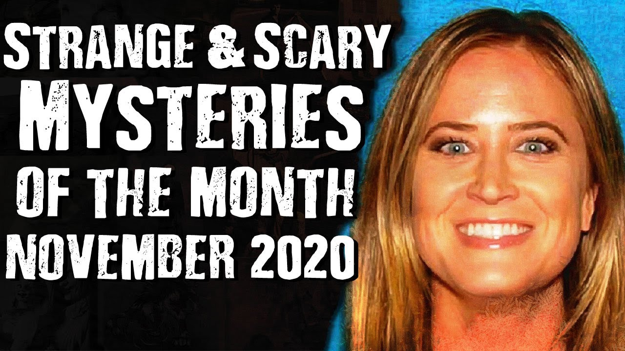 Strange & Scary Mysteries of the Month – NOVEMBER 2020