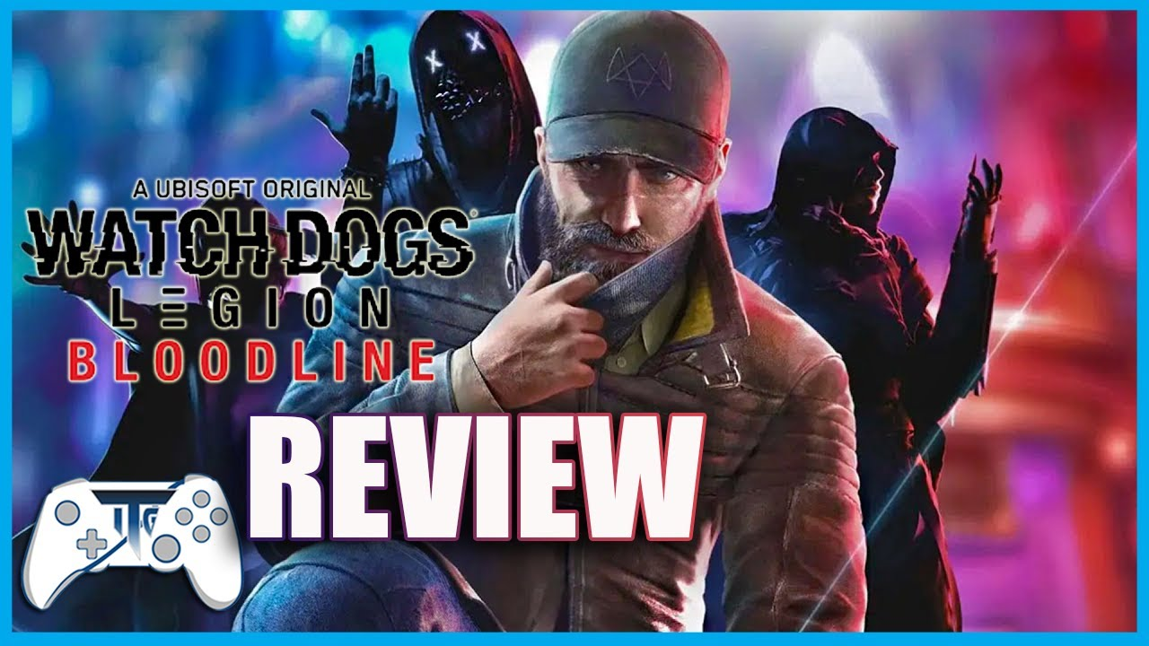 Watchdogs Legion: Bloodline DLC Review (Video Game Video Review)