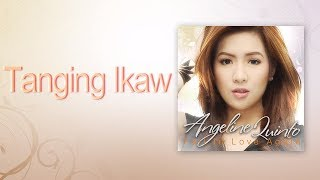 Download Angeline Quinto - Tanging Ikaw MP3 song and Music Video