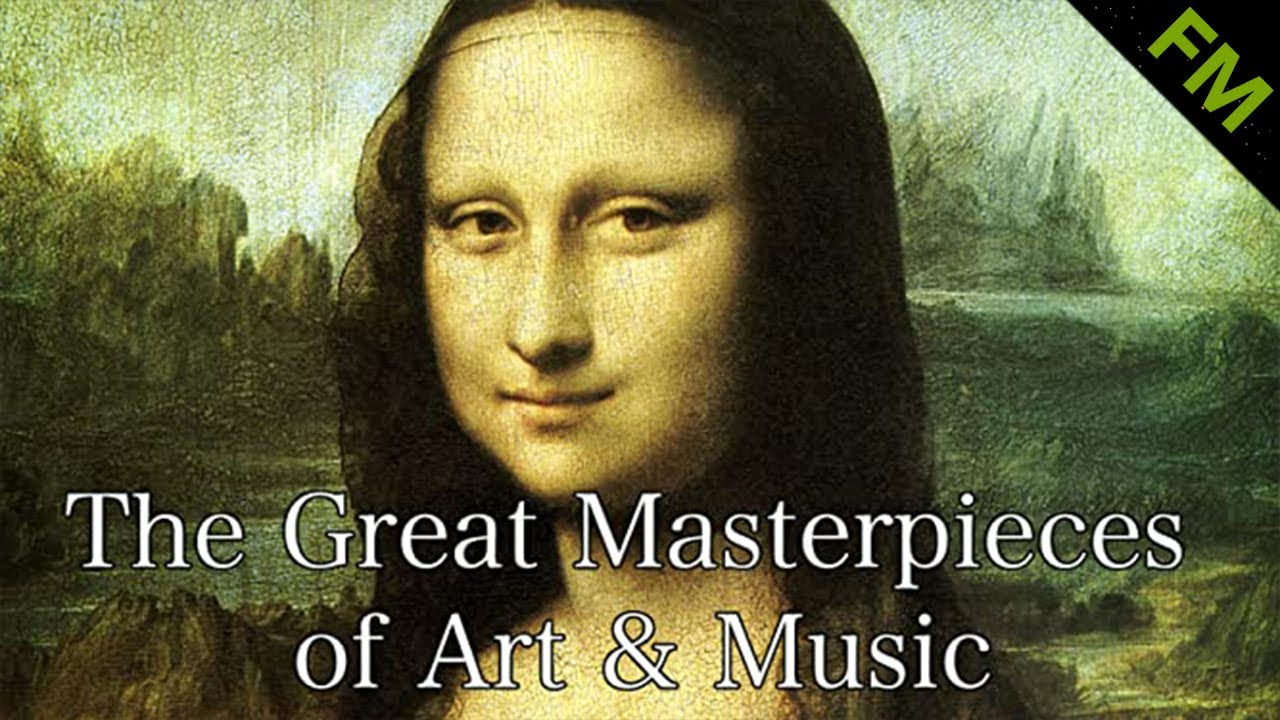 The Great Masterpieces Of Art Music Youtube