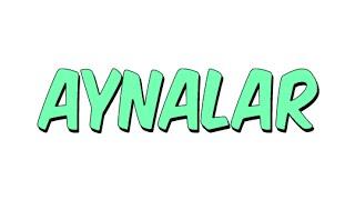 AYNALAR | 7. Sınıf