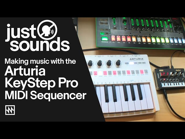 Just Sounds: Music Making with the Arturia Keystep Pro