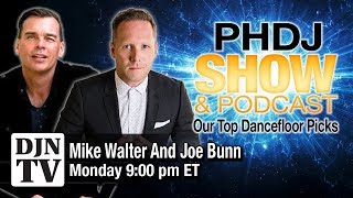 Our Top Dance Floor Music Picks PHDJ Podcast LIVE with Joe Bunn and Mike Walter | #DJNTV