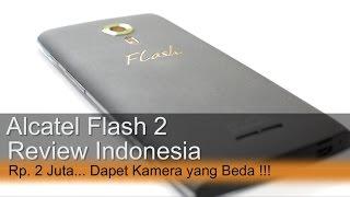 Alcatel Flash 2 Review Indonesia : 2Jt Dapet Kamera yang Beda !
