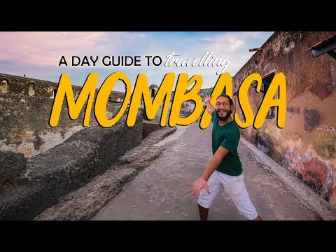 How To Spend A Day in Mombasa, Kenya