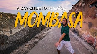 How To Spend A Day in Mombasa (2019)